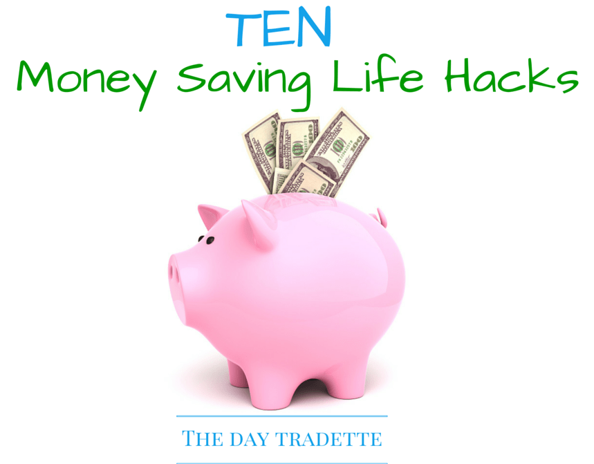 Money Saving Life Hacks